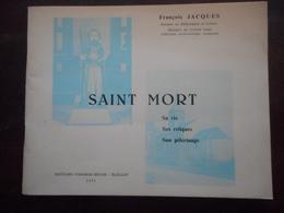 SAINT MORT SA VIE SES RELIQUES SON PÈLERINAGE FR. JACQUES HAILLOT OHEY HUY ART RELIGIEUX RELIGION HISTOIRE PATRIMOINE - Belgique