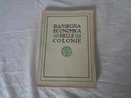 LIBRO D'EPOCA FASCISTA 1929 - N° 1-2 - ANNO VII - MINISTERO DELLE COLONIE - (RASSEGNA ECONOMICA DELLE COLONIE) - LEGGI - Diritto Ed Economia