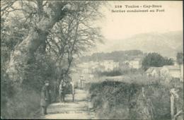 83  TOULON   / Cap Brun Sentier Conduisant Au Fort / - Toulon