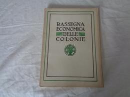 LIBRO D'EPOCA FASCISTA 1929 - N° 7-8 - ANNO VI - MINISTERO DELLE COLONIE - (RASSEGNA ECONOMICA DELLE COLONIE) - LEGGI - Diritto Ed Economia