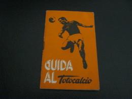 LIBRETTO GUIDA AL TOTOCALCIO 1973.74 - Habillement, Souvenirs & Autres