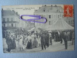 LEBLANC : Place Du Marché, Jour De  Foire En 1916 - Le Blanc