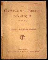 LES CAMPAGNES BELGES D AFRIQUE 1914-17 48pp ©1917 CAMEROUN EST AFRICAIN ALLEMAND Congo Belge Colonie Histoire Kongo Z170 - Belgian Congo - Other