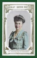 M3-36319 About 1912. Chocolat Guerin Boutron,Princesse Olga De Cumberland - History