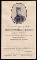Faire Part De Décés  Guerre 1914 1918 Raymond Dauchez De Beaubert Lieutenant De Cavalerie 10e Dragons  Chaulnes Somme - Décès