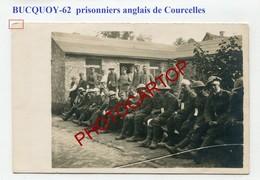 BUCQUOY-Prisonniers Anglais De COURCELLES-CARTE PHOTO Allemande-Guerre 14-18-1WK-France-62-Militaria- - Andere Gemeenten