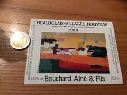 Etiquette Vin 1989 «BEAUJOLAIS VILLAGES NOUVEAU - Bouchard Aîné & Fils - BEAUNE (21)» (peinture ROUALET) Export Italie - Beaujolais