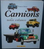 CAMIONS DE NOTRE ENFANCE.F.Dréer.186 Pages - Camions