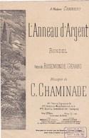 L'Anneau D'Argent Rondel Poésie Rosemonde Gérard Musique C.Chaminade  1992  Ed. Enoch & Cie  TBE - Partitions Musicales Anciennes