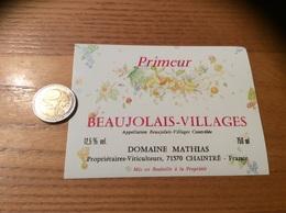 Etiquette De Vin «BEAUJOLAIS VILLAGES PRIMEUR - DOMAINE MATHIAS - CHAINTRÉ (71)» (fruit) - Beaujolais