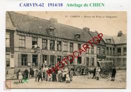 Attelage De CHIEN-CARVIN-PTT-Animation-Periode Guerre 14-18-1WK-France-62-Militaria-Feldpost- - France