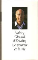 Le Pouvoir Et La Vie - Valéry Giscard D'Estaing - Ed. Du Club France Loisir 1988 - Livres, BD, Revues