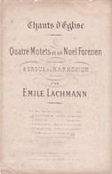 Chants D'Eglise Noël Forezien  Par Emile Lachmann.Musique D'Emile Lachmann à L'Abbé Peurifre, Montbrison état Moyen - Partitions Musicales Anciennes