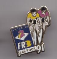 Pin's Cyclisme Le Tour 91 Antenne 2 FR 3 Réf 7108 - Cycling