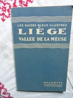 LES GUIDES BLEUS ILLUSTRES LIEGE VALLEE DE LA MEUSE - Belgique