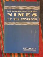 LES GUIDES BLEUS ILLUSTRES NIMES ET SES ENVIRONS 1951 - Languedoc-Roussillon