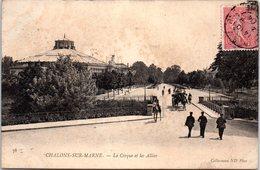 51 CHALONS-SUR-MARNE - Le Cirque Et Les Allées - Châlons-sur-Marne