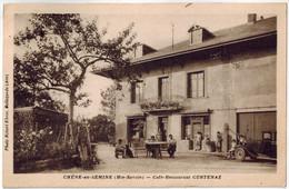 RARISSIME CPA CHENE EN SEMINE (74): Café Restaurant CURTENAZ (belle Animation) - France
