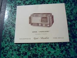 """Publicité Poste A Lampe   TSF Recepteur GAI  RADIO  """"  Super  Populaire"""" Type  550LA Annee 50 - Publicités"""