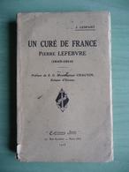 Un Curé De France (Pierre Lefebvre 1845-1914)  Par J. Lenfant (dédicace) (1928) - Livres, BD, Revues