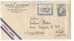 GUATEMALA - AIR COVER TO ITALY - CORREO AEREO - HOTEL FLORIDA - STAMPS - 1949 - Guatemala