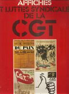 Affiches Et Luttes Syndicales De La CGT 168 Affiches Sélectionnées Par Jean Claude Poitou Editions Du CHENE De 1978 - Affiches