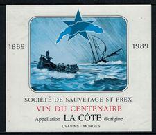 Rare // Etiquette De Vin // Bateaux // La Côte, Société De Sauvetage De St.Prex, Vin Du Centenaire - Etiquettes