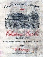 Etiquette (9,2 X 12,3 )  Château Barbé  1969 Grand Cru Appelletion 1ere Cotes De Blaye Controlée  C Carreau à Cars 33 - Bordeaux