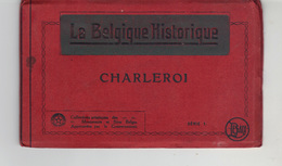 """Carnet  """"La Belgique Historique""""    Charleroi  Série  1 -  Ce Carnet Ne Contient Que 7 Cartes - Charleroi"""