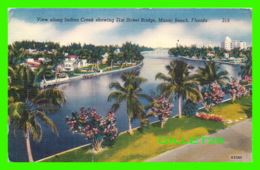 MIAMI BEACH, FL - VIEW ALONG INDIAN CREEK SHOWING 21st STREET BRIDGE - TRAVEL IN 1952 - NOVELTI-CRAFT CO - - Miami Beach
