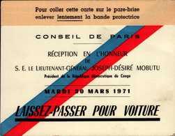 CONSEIL DE PARIS...RECEPTION EN L'HONNEUR DU LIEUTENANT MOBUTU...LAISSEZ-PASSER POUR VOITURE  1971...DOS VIERGE - Cartes