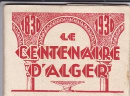 ALGERIE--ALGER--le Centenaire D'alger 1830-1930--mini Dépliant---voir 8 Scans - Autres Collections