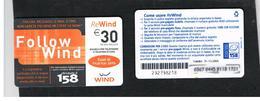ITALIA  WIND - C&C (9^ ED) 1489 BIS (NON CATALOGATA) - FOLLOW WIND 30 SC.31-12- 2005 (PK, LATO B OPACO ) USATA - RIF CP - Schede GSM, Prepagate & Ricariche