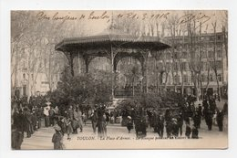 - CPA TOULON (83) - La Place D'Armes 1916 - Le Kiosque Pendant Un Concert Militaire (belle Animation) - - Toulon