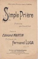 Simple Prière Mélodie Piano Et Chant Poésie Edmond Martin  Musique Fernand Luga Ed. Emulation Française BE - Partitions Musicales Anciennes