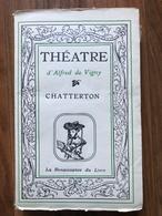 Chatterton - Alfred De Vigny - Auteurs Français