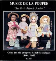 CATALOGUE ILLUSTRE DU MUSEE DE LA POUPEE CENT ANS DE POUPEES ET BEBES FRANCAIS 1994 SAMY ET GUIDO ODIN - Poupées