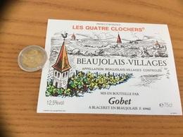 Etiquette De Vin «BEAUJOLAIS VILLAGES - LES QUATRE CLOCHERS - Gobet - Blaceret (69)» - Beaujolais