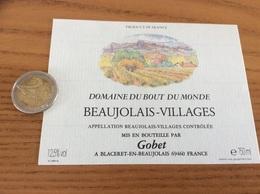 Etiquette De Vin «BEAUJOLAIS VILLAGES - DOMAINE DU BOUT DU MONDE - Gobet - Blaceret (69)» - Beaujolais