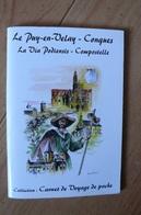 Carnet De Voyage Du Pèlerin De St Jean De Compostelle - Du Puy En Velay à Conques - La Via Podiensis - Andere