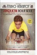 Anquetil Tout Seul - Carte Publicitaire - Pièce De Théâtre Studio Hébertot - 2016 - Scan Recto Verso - Radsport