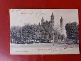 Vercelli - Basilica Di S. Andrea - Viaggiata Il 18.8.1906 - Vercelli