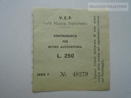ZA139.14 CONTROMARCA RITIRO AUTOVETTURA L.250 - ISOLA NUOVA TRONCHETTO Ca 1960 - Transportation Tickets