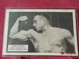 CPA - Charles Rigoulot - Champion Du Monde De Force - Détenteur De 56 Records Du Monde - Haltérophilie