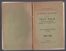 1907 DE GELUKZALIGE PETRUS GONSALEZ BIJGENAAMD SINT TELM PATROON DER ZEELIEDEN BELIJDER DER PREDIKHEERENORDE THIENEN - Books, Magazines, Comics