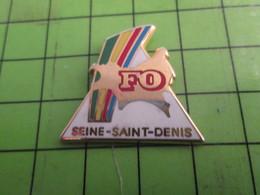1015c Pins Pin's / Rare & De Belle Qualité  THEME : ASSOCIATION / SYNDICAT FORCE OUVRIERE SEINE SAINT DENIS - Associations