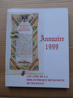 Annuaire 1999 De La Bibliothèque Humaniste De Sélestat - Alsace