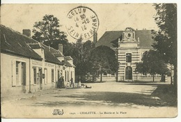 45 - CHALETTE / LA MAIRIE ET LA PLACE - Autres Communes