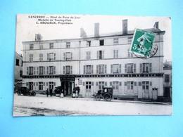 RARE !!!!!!!!! SANCERRE Hotel Du Point Du Jour, Médaillé Du Touring Club, C. Brouaux, Proprietaire - Voyagé En 1913  TBE - Sancerre