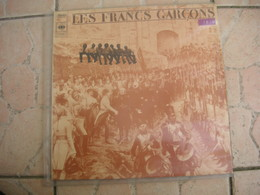 LP. 33T. LES FRANCS GARCONS. Le Roi A Fait Battre Tambour - Le Conscrit Du Languedoc - La Bombe - Le Chevreuil - - Vinyles
